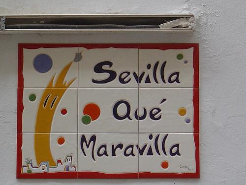 SEVILLA, QUÉ MARAVILLA